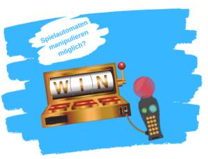 Spielautomaten manipulieren möglich