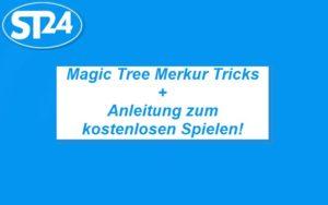 Magic Tree Merkur Tricks